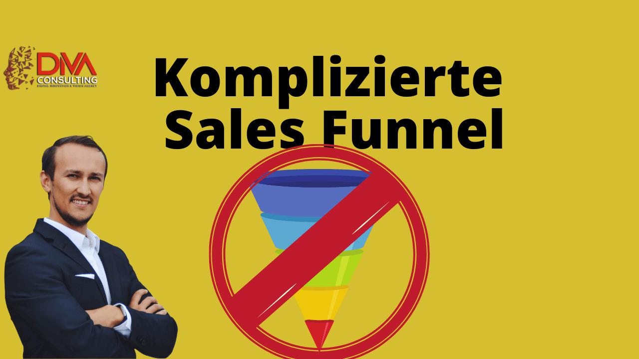 7 Gründe gegen einen komplizierten Sales Funnel